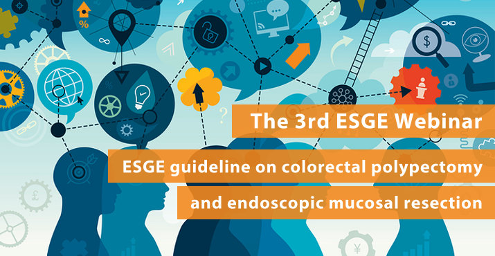 ESGE Webinar - ESGE guideline on colorectal polypectomy and endoscopic mucosal resection