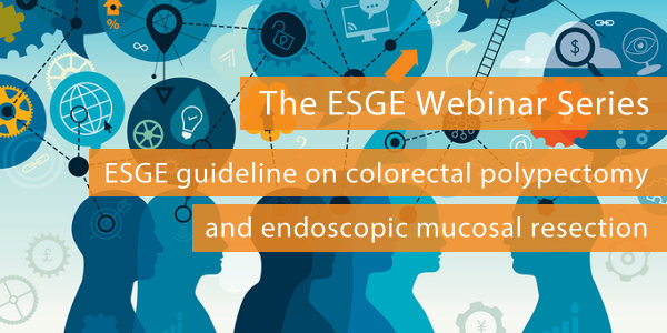 Join ESGE for their next webinar: focusing on ESGE guideline on colorectal polypectomy and endoscopic mucosal resection
